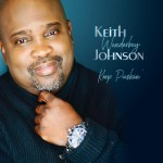 "Keith ""Wonderboy' Johnson Celebrates 20 Years! New CD, ""Keep Pushin"" Out Now! 