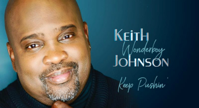 keith wonderboy johnson celebrates 20 years new cd keep pushin out now keithwonderboyj blackgospelcom