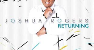 Joshua Rogers - Returning