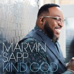 """""""KIND GOD,"""" THE LATEST SINGLE FROM MARVIN SAPP, LAUNCHES AT GOSPEL RADIO   @MarvinSapp"""