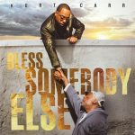 Kurt Carr - Bless Somebody Else