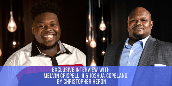 Interview – Melvin Crispell III & Joshua Copeland (Sunday Best Finalists)
