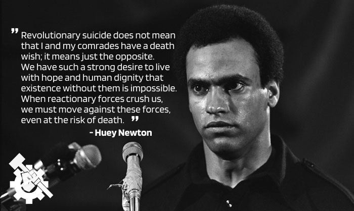 Quote by Huey P. Newton, of the Black Panther Party