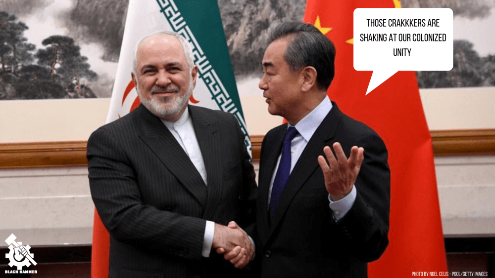 Deal of The Century: Iran and China Lead a New World Through Colonized Unity