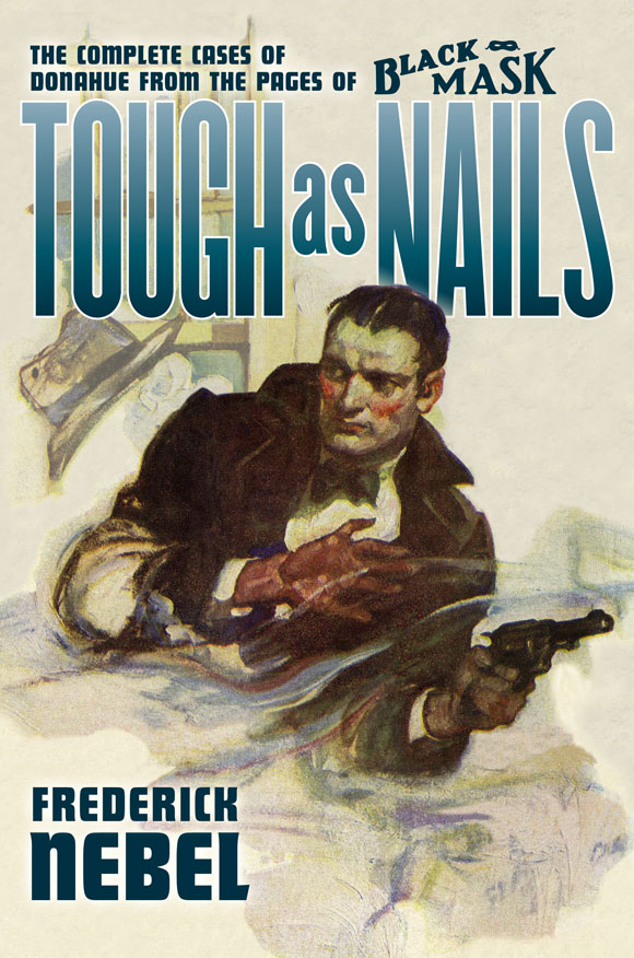 Tough as Nails: The Complete Cases of Donahue from the Pages of Black Mask