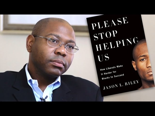 "Online Book Review:  ""Please Stop Helping Us,"" by Jason L. Riley"