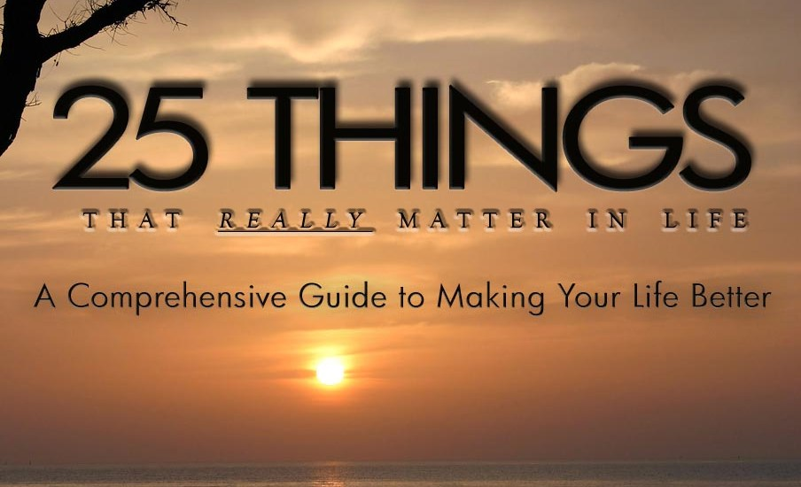 25 Things That Really Matter In Life by Gary A. Johnson