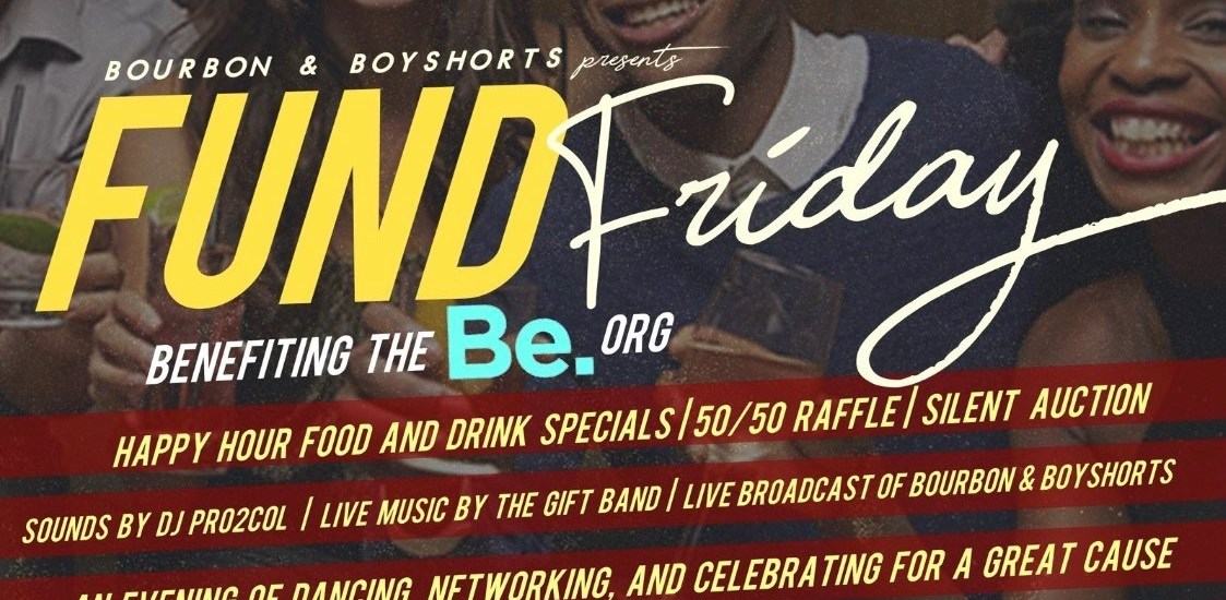 Fund Friday Benefit!  Be There!
