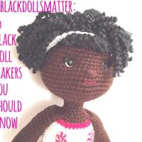 #BlackDollsMatter: 15 Black Doll Makers You Should Know