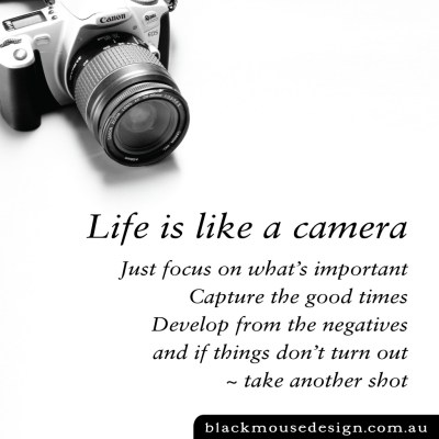 Life is like a camera - Black Mouse Design