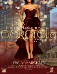KING ENTERTAINMENT PRESENTS: Gorgeous at The Ritz