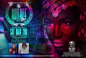 KING ENTERTAINMENT PRESENTS - The Royale - at the Ritz