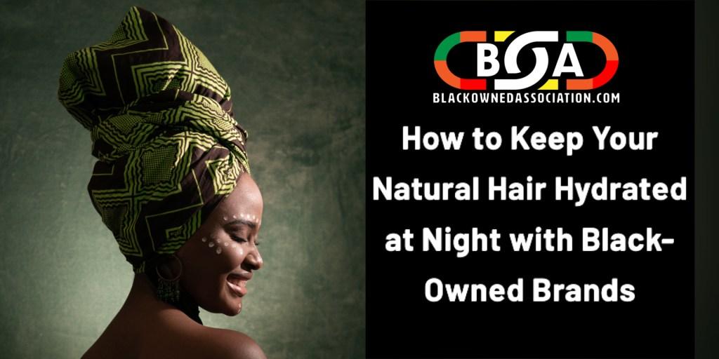 Natural Hair Hydrated at Night