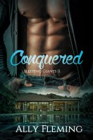 Conquered (Sleeping Giants Book 2) by Ally Fleming