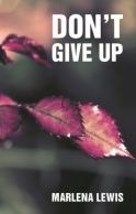 Don't Give Up by Marlena Lewis