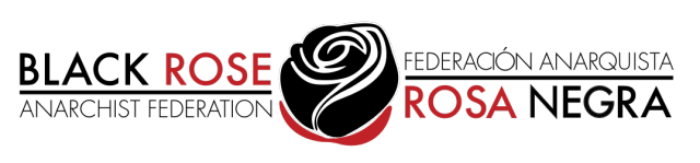 Black Rose / Rosa Negra Anarchist Federation