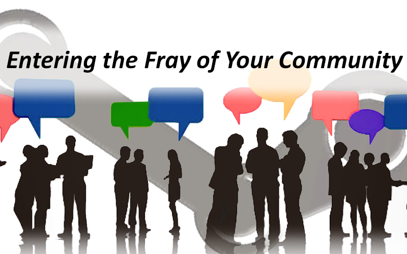 Entering the Fray of Your Community –  A Consumer's Perspective…