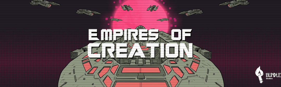 A Message from Bundle of Sticks Studios: Empires of Creation Enters Open Beta!