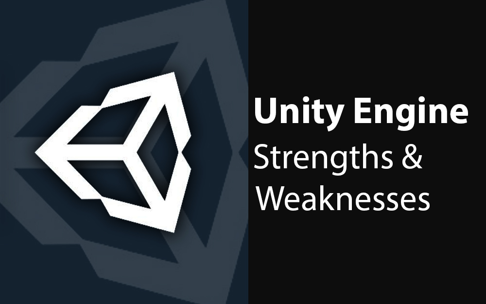 United We Develop: A Breakdown of Unity's Strengths & Weaknesses