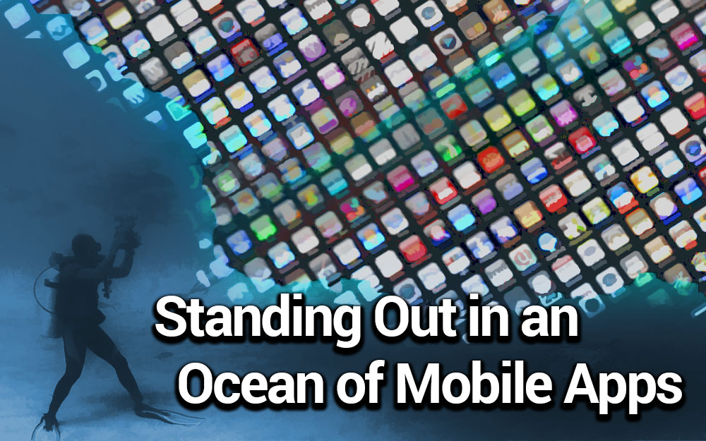 Standing Out in an Ocean of Mobile Apps