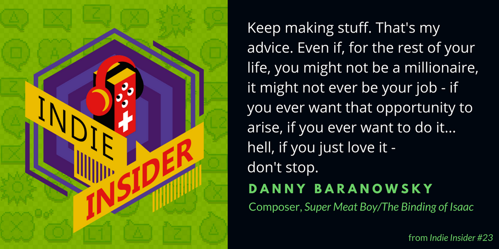 Indie Insider Podcast #23 – Danny Baranowsky, Video Game Composer