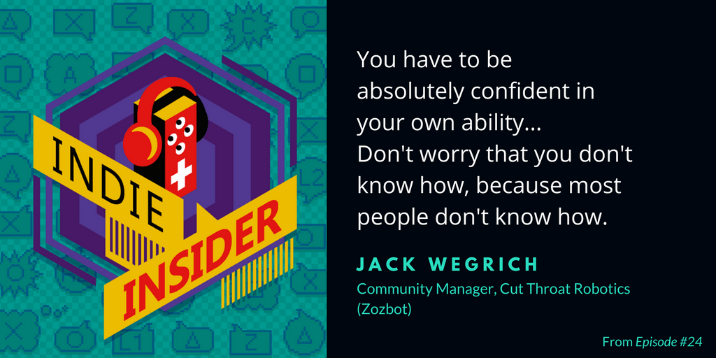 Indie Insider Podcast #24 – Jack Wegrich, Community Manager of Cut Throat Robotics (Zozbot)