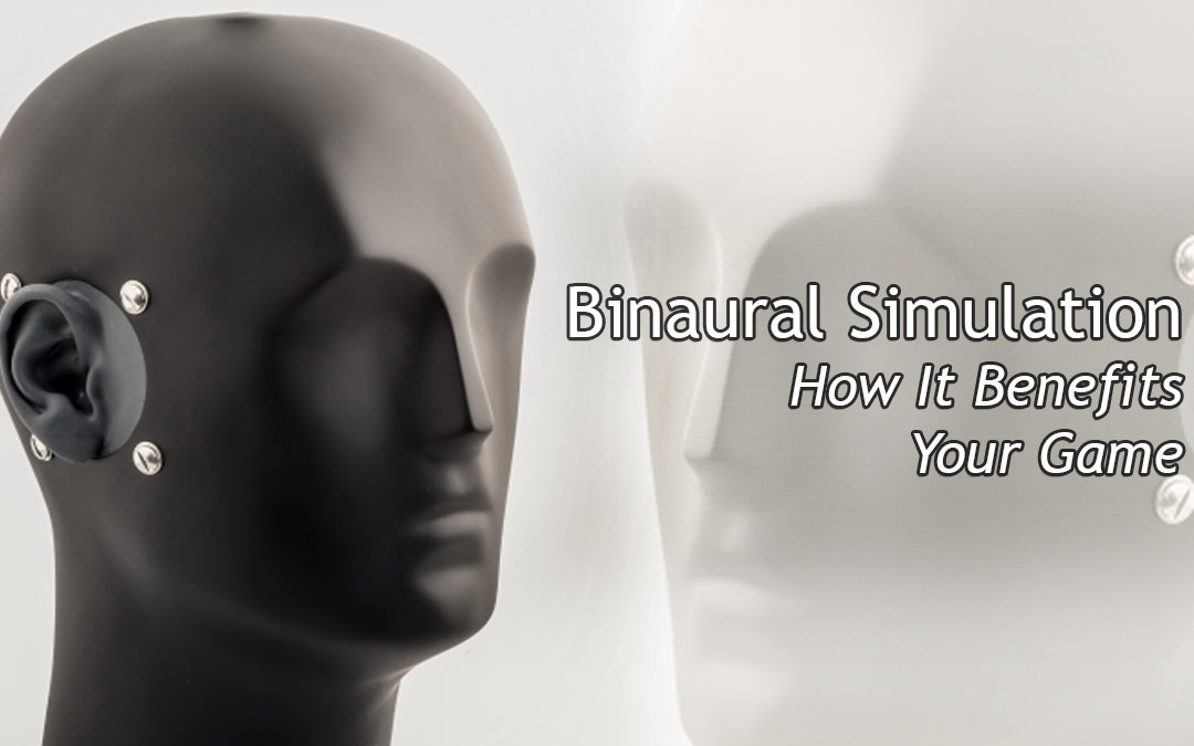 Binaural Simulation: How It Benefits Your Game