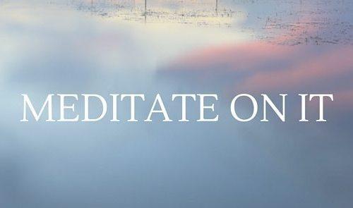 Meditate On It 4