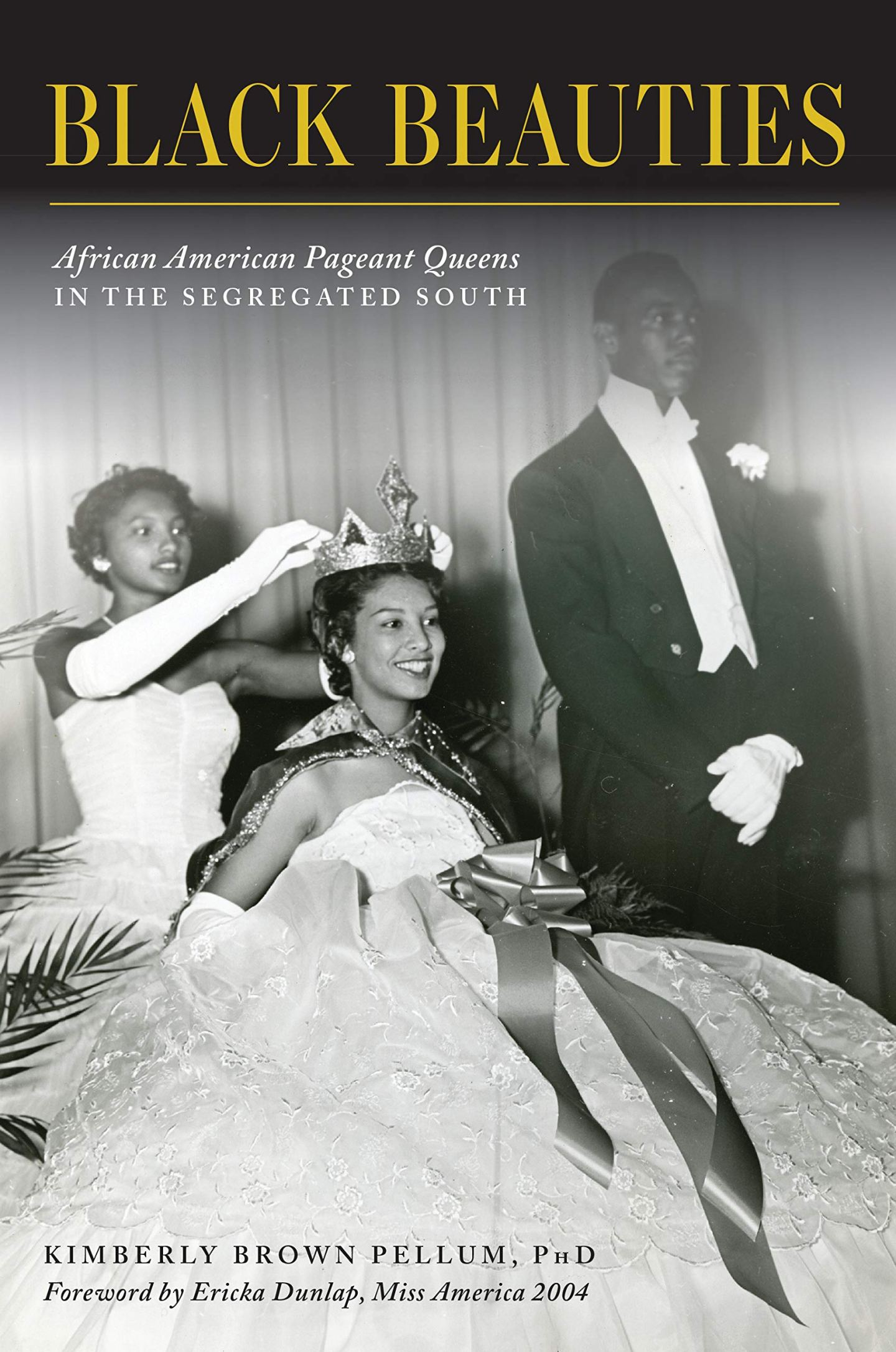 "81GYbWE769L-1440x2171 HBCU Alum releases ""Black Beauties: African American Pageant Queens in the Segregated South"""