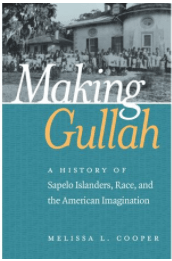 THE JOHN HOPE FRANKLIN AFRICAN AMERICAN HISTORY AND CULTURE: MAKING GULLAH: A HISTORY OF SAPELO ISLANDERS, RACE, AND THE AMERICAN IMAGINATION (PAPERBACK)