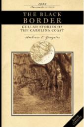 BLACK BORDER : GULLAH STORIES OF THE CAROLINA COAST