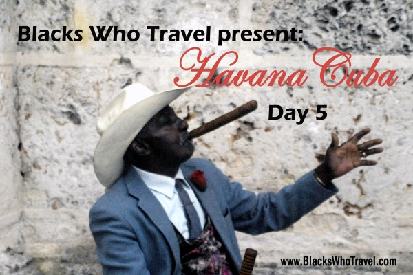 Havana Cuba Day by Day - Day 5