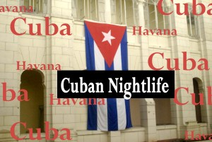The nightlife of Cuba.