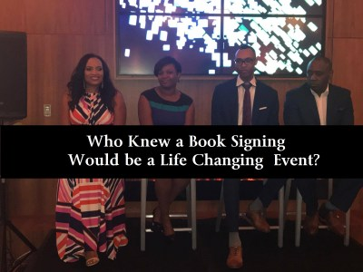 Who knew a Book Signing would be a life Changing Event
