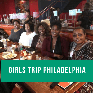 Girls Trip Philly!