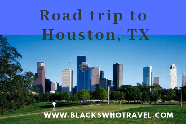 Road Trip to Houston, TX
