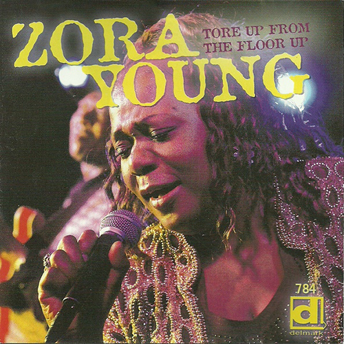 Black to the Music - 2005 - Zora Young - Tore Up From The Floor Up