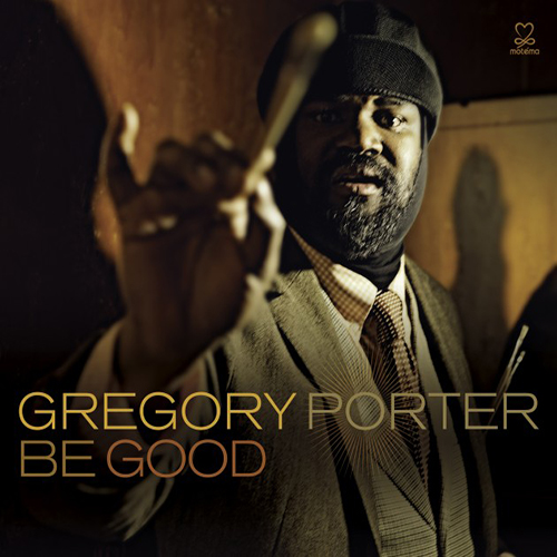 Black to the Music - Gregory Porter - 2012 - Be Good