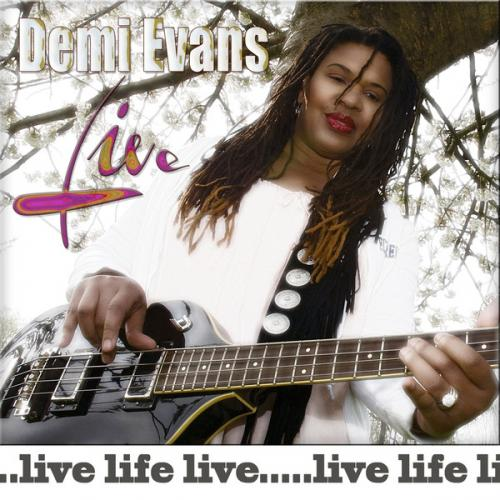 Black to the Music - Demi Evans - 2012 - Live, Life, Live