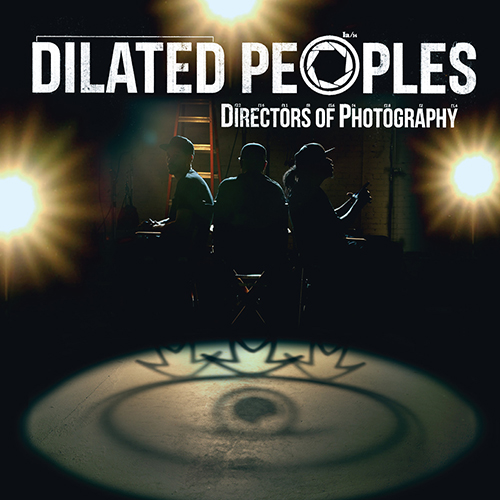 Black to the Music - Dilated Peoples - Lp 2014 - Directors Of Photography
