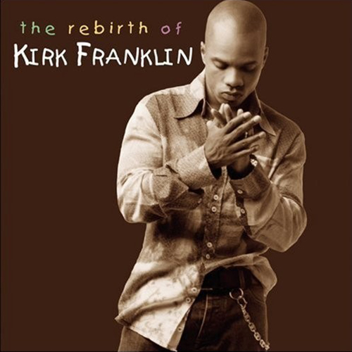 Black to the Music - Kirk Franklin - 2002 - The Rebirth Of Kirk Franklin