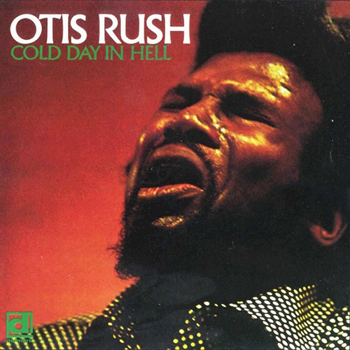 Black to the Music - Otis Rush - 1975 Cold Day in Hell
