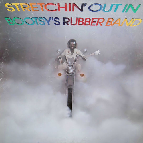 Black to the Music - Bootsy Collins - 1976 - Stretchin' Out In Bootsy's Rubber Band