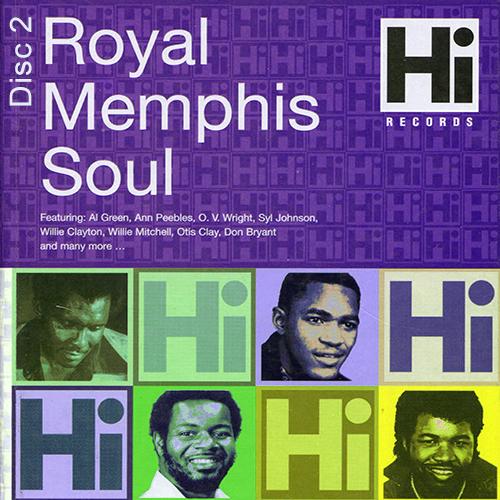 Black to the Music - Hi Records - Royal Memphis Soul - Disc 2