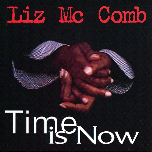 Black to the Music - Liz McComb - 1996 Time is now