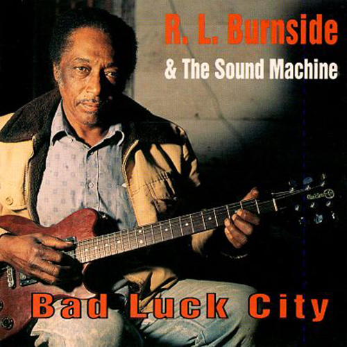 Black to th Music - R.L. Burnside - 1992 Bad Luck City