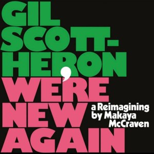 Black to the Music - 2020 - Gil Scott-Heron - We're New Again (A Remagining by Makaya McCraven)