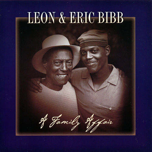 Black to the Music - Eric Bibb - 2002 - LEON & ERIC BIBB - A FAMILY AFFAIR