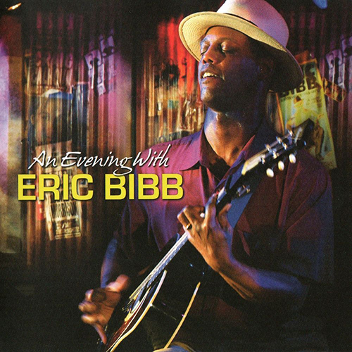 Black to the Music - Eric Bibb - 2007 - An Evening With Eric Bibb