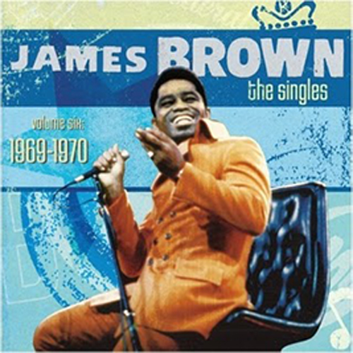 Black to the Music - James Brown - The Singles Vol.6 1969-1970